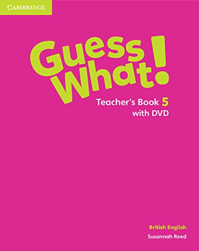 Guess What! Level 5 Teacher's Book with DVD British English: Reed, Susannah