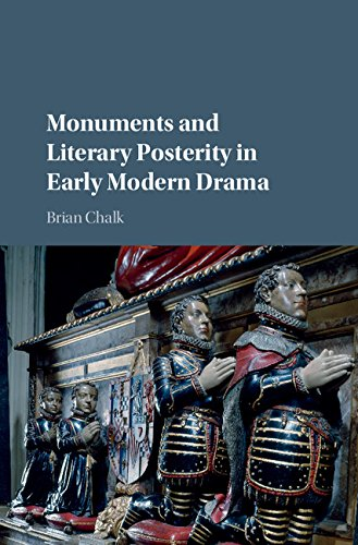 9781107123472: Monuments and Literary Posterity in Early Modern Drama