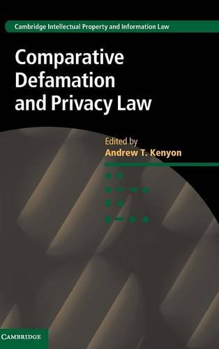 Comparative Defamation and Privacy Law (Cambridge Intellectual Property and Information Law): ...