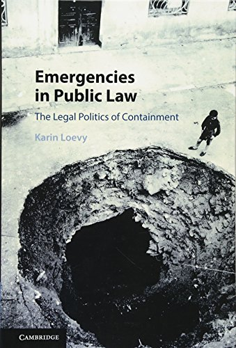 9781107123847: Emergencies in Public Law: The Legal Politics of Containment