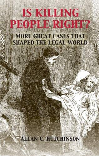 9781107123861: Is Killing People Right?: More Great Cases that Shaped the Legal World