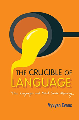 9781107123915: The Crucible of Language: How Language and Mind Create Meaning