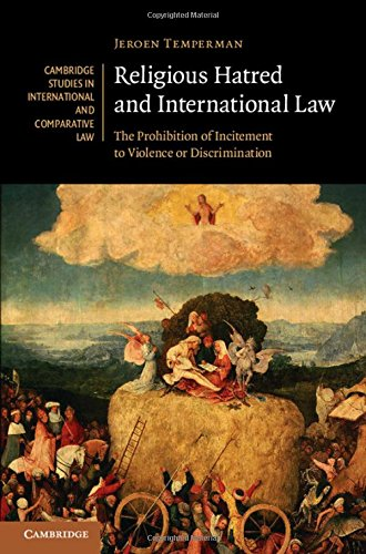 9781107124172: Religious Hatred and International Law: The Prohibition of Incitement to Violence or Discrimination (Cambridge Studies in International and Comparative Law)
