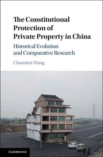 9781107125438: The Constitutional Protection of Private Property in China: Historical Evolution and Comparative Research