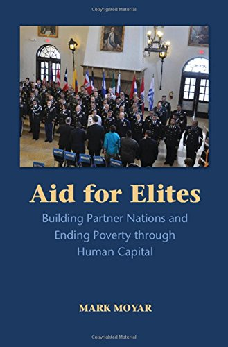 9781107125483: Aid for Elites: Building Partner Nations and Ending Poverty through Human Capital