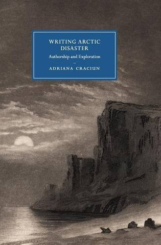 Writing Arctic Disaster (Hardcover): Adriana Craciun