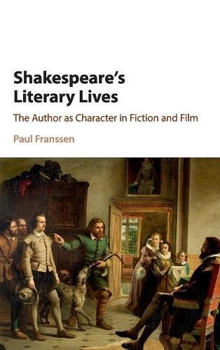 9781107125612: Shakespeare's Literary Lives: The Author as Character in Fiction and Film