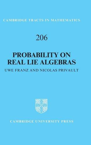 9781107128651: Probability on Real Lie Algebras (Cambridge Tracts in Mathematics)