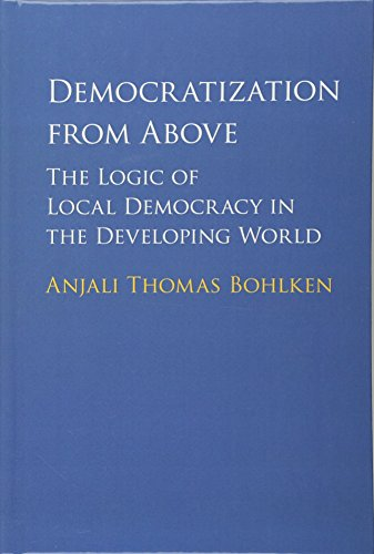 9781107128873: Democratization from Above: The Logic of Local Democracy in the Developing World