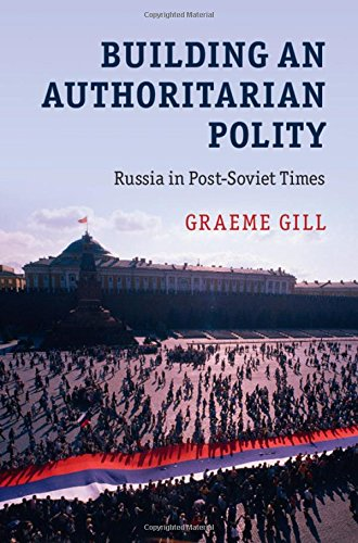 9781107130081: Building an Authoritarian Polity: Russia in Post-Soviet Times