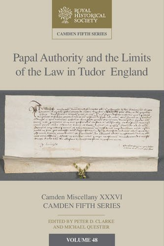 9781107130364: Papal Authority and the Limits of the Law in Tudor England (Camden Fifth Series)