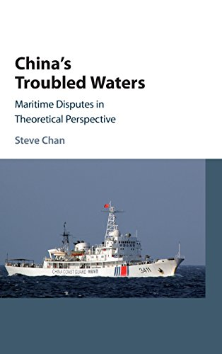 China's Troubled Waters: Maritime Disputes in Theoretical Perspective: Steve Chan