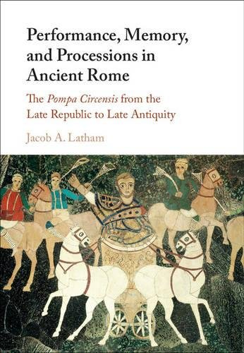 9781107130715: Performance, Memory, and Processions in Ancient Rome