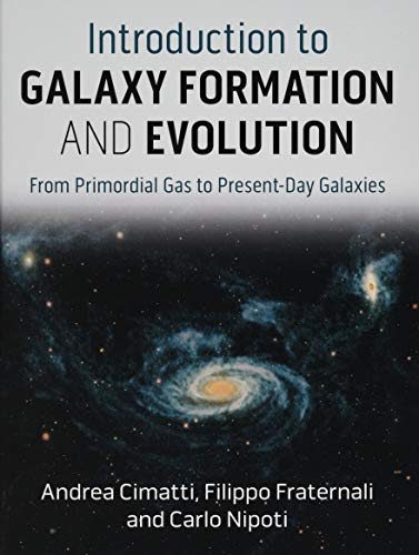 9781107134768: Introduction to Galaxy Formation and Evolution: From Primordial Gas to Present-Day Galaxies