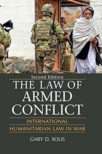 9781107135604: The Law of Armed Conflict: International Humanitarian Law in War, Second Edition