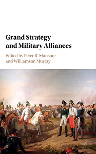 9781107136021: Grand Strategy and Military Alliances