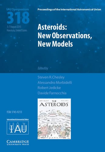 9781107138254: Asteroids: New Observations, New Models (IAU S318) (Proceedings of the International Astronomical Union Symposia and Colloquia)