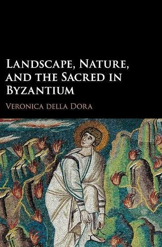 9781107139091: Landscape, Nature, and the Sacred in Byzantium