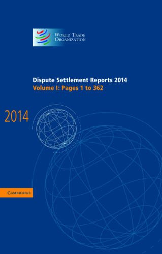 Dispute Settlement Reports 2014: Volume 1, Pages 1-362 (Hardcover): World Trade Organization