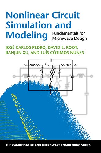 9781107140592: Nonlinear Circuit Simulation and Modeling: Fundamentals for Microwave Design (The Cambridge RF and Microwave Engineering Series)