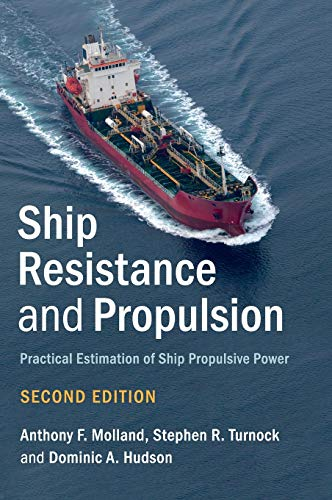 Ship Resistance and Propulsion: Practical Estimation of: Molland, Anthony F.,