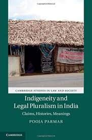 Indigeneity And Legal Pluralism In India: Pooja Parmar