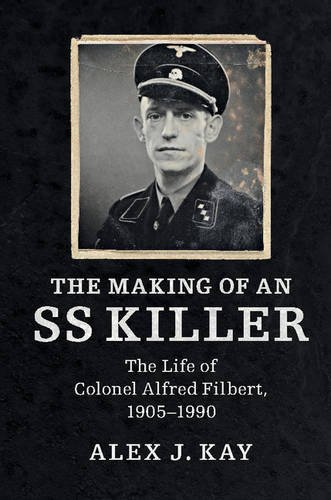 9781107146341: The Making of an SS Killer: The Life of Colonel Alfred Filbert, 1905-1990