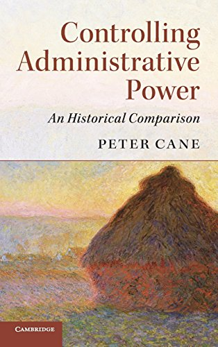 Controlling Administrative Power: An Historical Comparison: Peter Cane