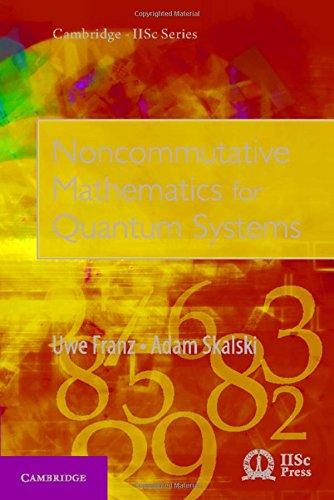9781107148055: Noncommutative Mathematics for Quantum Systems (Cambridge IISc Series)