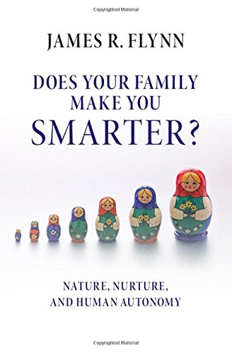 9781107150058: Does your Family Make You Smarter?: Nature, Nurture, and Human Autonomy