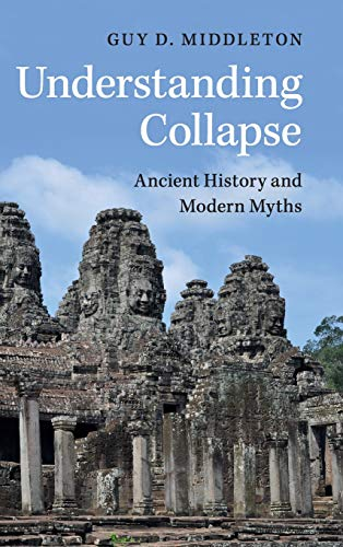 9781107151499: Understanding Collapse: Ancient History and Modern Myths