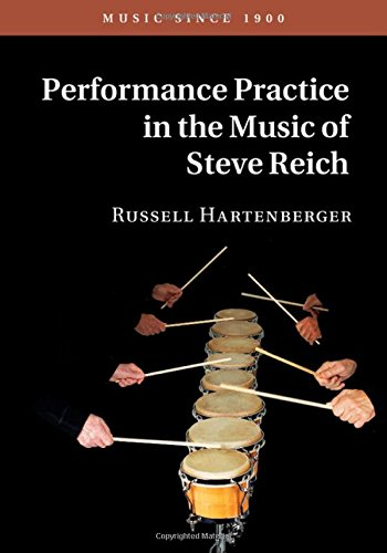 Performance Practice in the Music of Steve Reich (Hardcover): Russell Hartenberger
