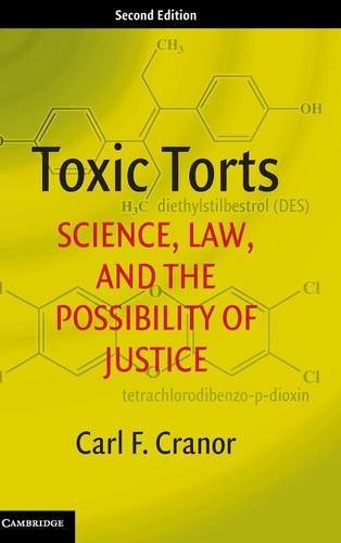 9781107151963: Toxic Torts: Science, Law, and the Possibility of Justice