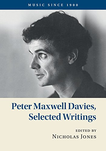 Music since 1900: Peter Maxwell Davies, Selected Writings: Peter Maxwell Davies