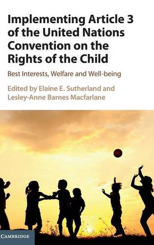 9781107158252: Implementing Article 3 of the United Nations Convention on the Rights of the Child: Best Interests, Welfare and Well-being