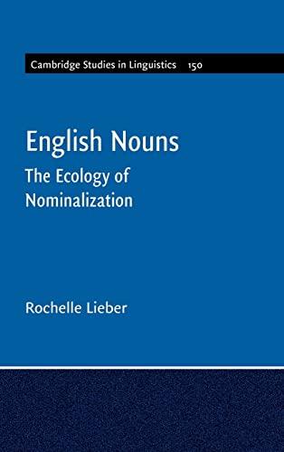 9781107161375: English Nouns: The Ecology of Nominalization (Cambridge Studies in Linguistics)