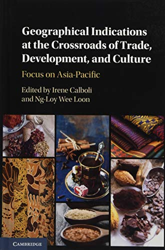 Geographical Indications at the Crossroads of Trade, Development, and Culture: Focus on ...