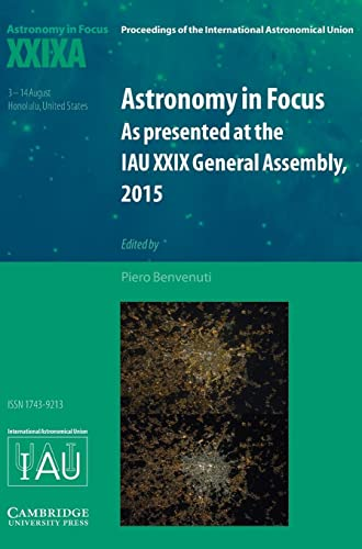 9781107169814: Astronomy in Focus XXIXA: Volume 1: As Presented at the IAU XXIX General Assembly, 2015 (Proceedings of the International Astronomical Union Symposia and Colloquia)