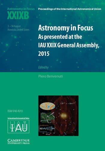 Astronomy in Focus XXIXB: Volume 2: As Presented at the IAU XXIX General Assembly, 2015 (...