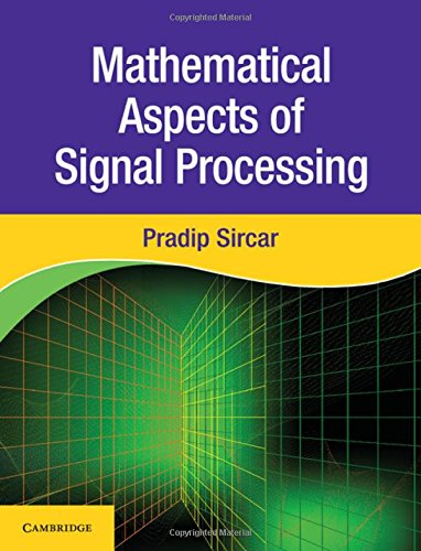 Mathematical Aspects of Signal Processing: Pradip Sircar