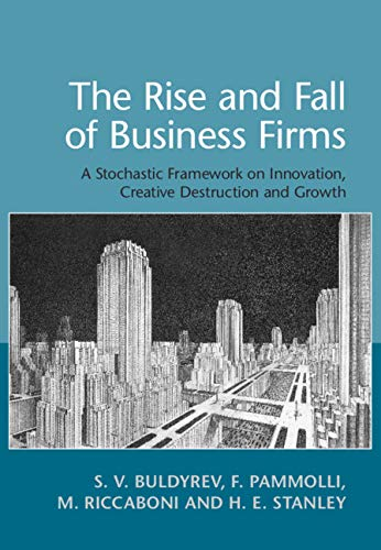 9781107175488: The Rise and Fall of Business Firms: A Stochastic Framework on Innovation, Creative Destruction and Growth