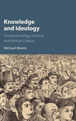 9781107177093: Knowledge and Ideology: The Epistemology of Social and Political Critique