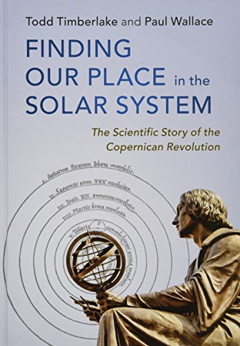 9781107182295: Finding our Place in the Solar System: The Scientific Story of the Copernican Revolution