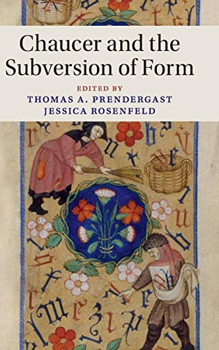 Chaucer and the Subversion of Form (Cambridge Studies in Medieval Literature)