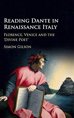 9781107196551: Reading Dante in Renaissance Italy: Florence, Venice and the 'Divine Poet'