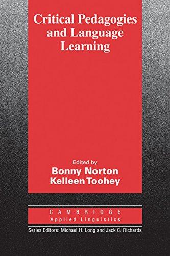 Critical Pedagogies and Language Learning: Bonny Norton & Kelleen Toohey (Eds.)