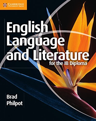 English Language and Literature for the IB: Philpot, Brad