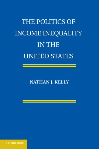 The Politics of Income Inequality in the United States: Nathan J. Kelly