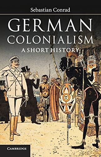 German Colonialism: A Short History: Conrad, Sebastian