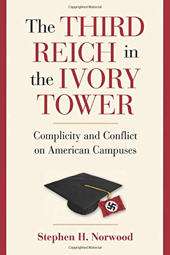 9781107400580: The Third Reich in the Ivory Tower: Complicity and Conflict on American Campuses
